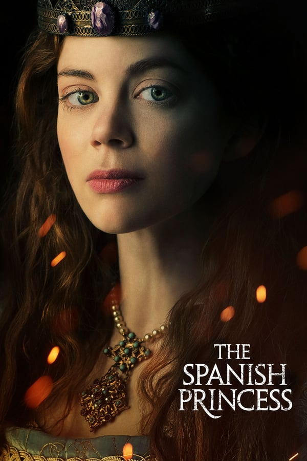 The Spanish Princess (season 1)