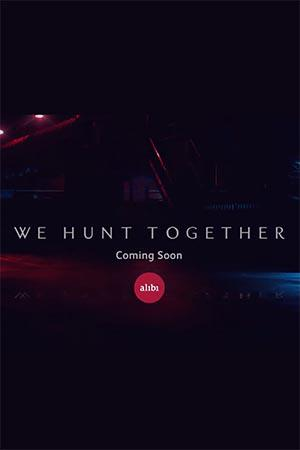 We Hunt Together (season 1)